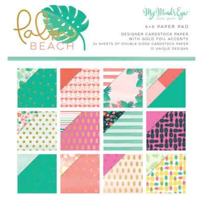 My Mind's Eye - Palm Beach 6 x 6 Paper Pad