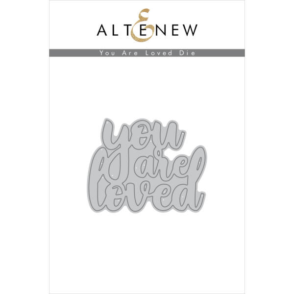 Altenew You Are Loved Die